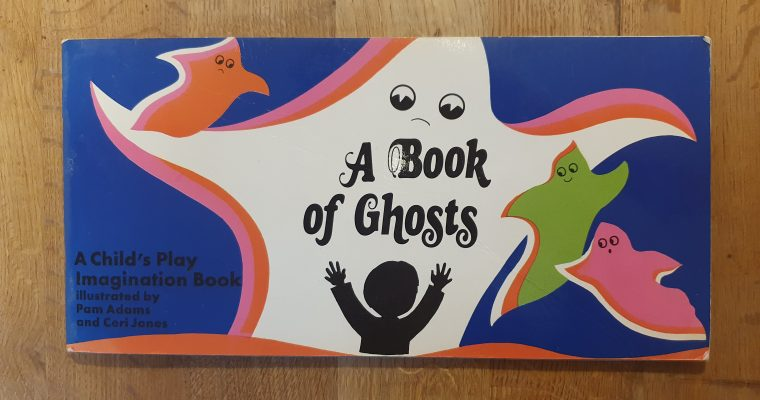 A Book of Ghosts by Pam Adams and Ceri Jones