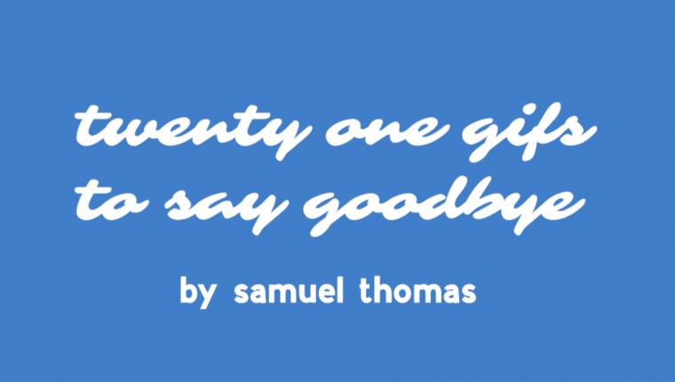 Twenty One Gifs To Say Goodbye